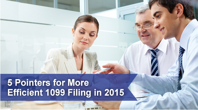 5 Pointers for More Efficient 1099 Filing in 2015
